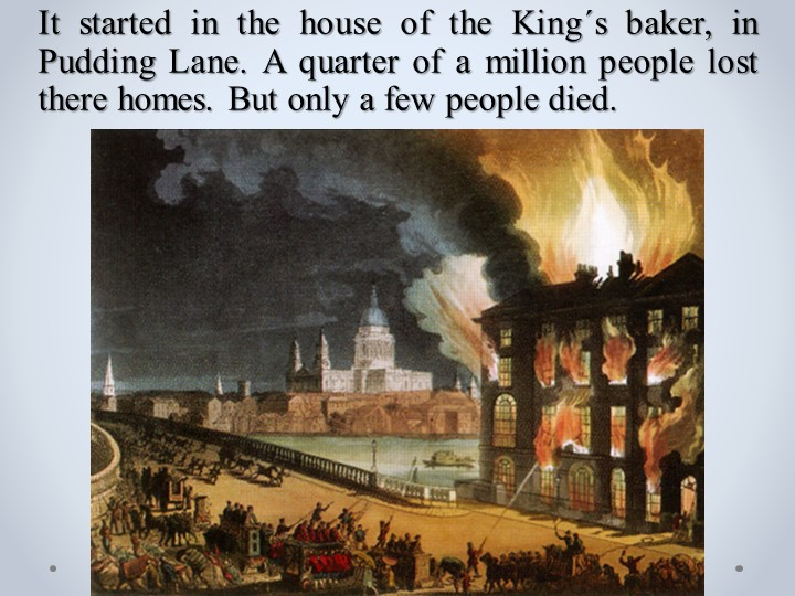 It started in the house of the King´s baker, in Pudding Lane. A quarter o...