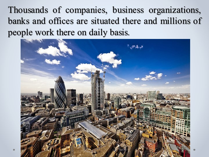 Thousands of companies, business organizations, banks and offices are situate...