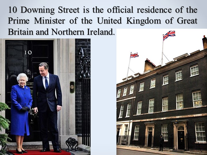 10 Downing Street is the official residence of the Prime Minister of the Unit...