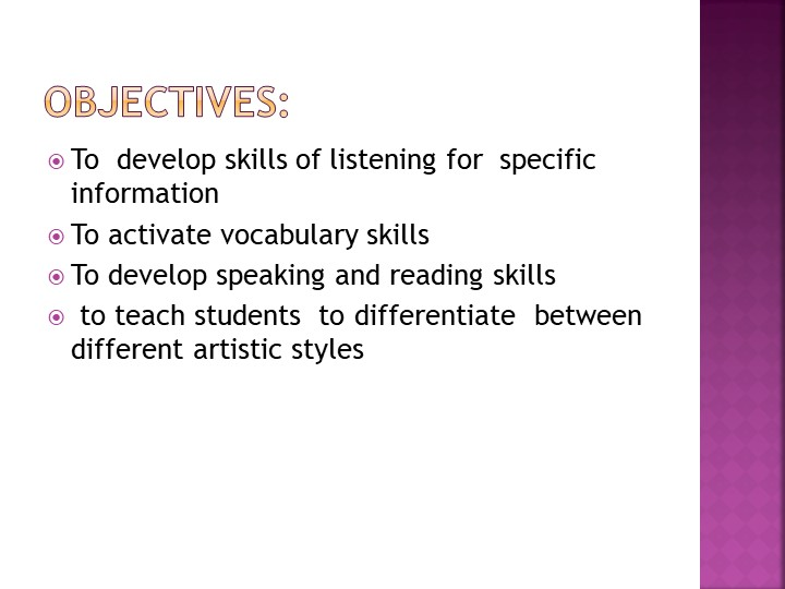 Objectives:To  develop skills of listening for  specific informationTo activ...