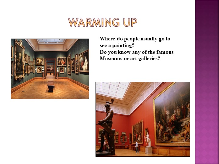 Warming upWhere do people usually go to see a painting?Do yo...