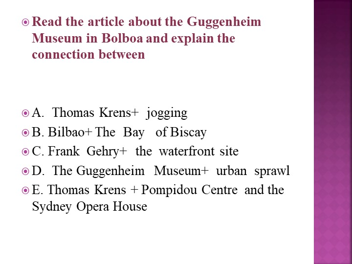 Read the article about the Guggenheim  Museum in Bolboa and explain the conne...