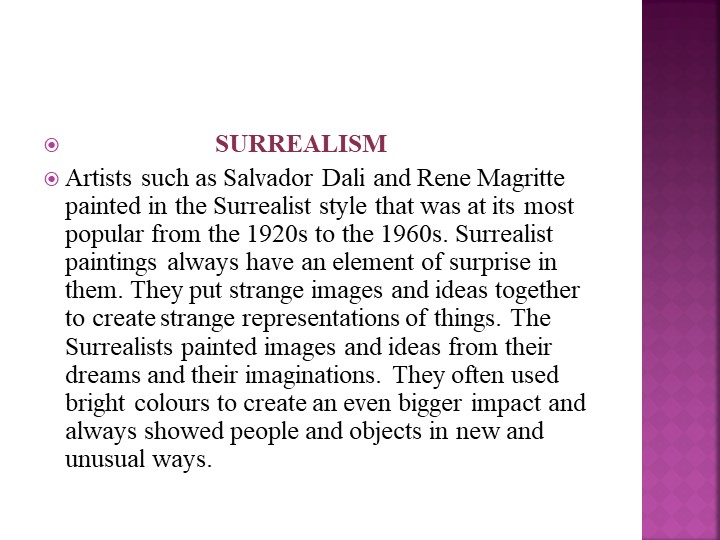 SURREALISMArtists such as Salvador Dali and...