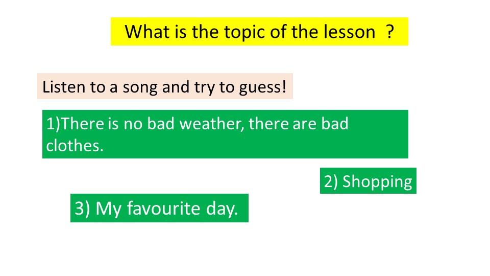 What is the topic of the lesson  ?Listen to a song and try to guess!1)There i...