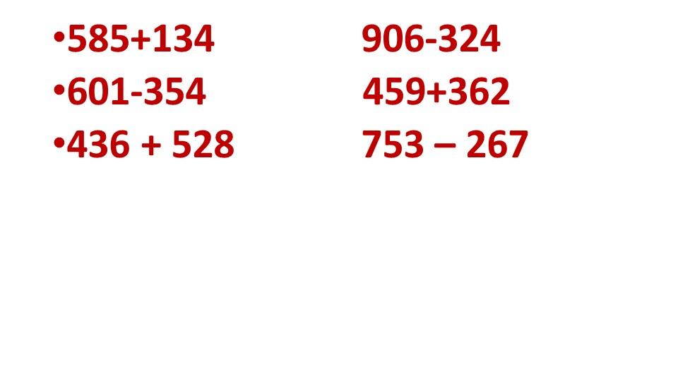 585+134               906-324 601-354                459+362436 + 528...