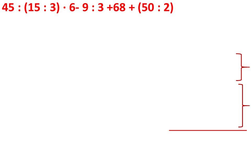 45 : (15 : 3) ∙ 6- 9 : 3 +68 + (50 : 2)