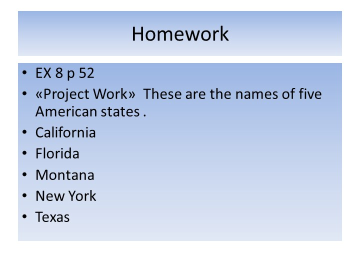 HomeworkEX 8 p 52«Project Work»  These are the names of five American states...