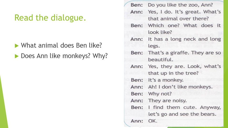 Read the dialogue.What animal does Ben like?Does Ann like monkeys? Why?