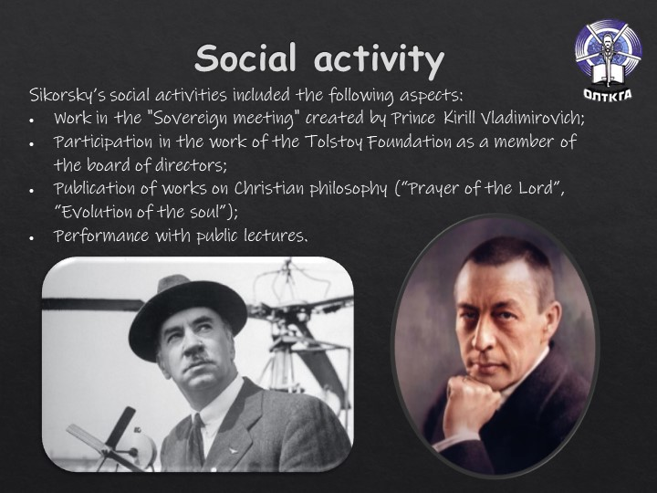 Social activitySikorsky's social activities included the following aspects:W...